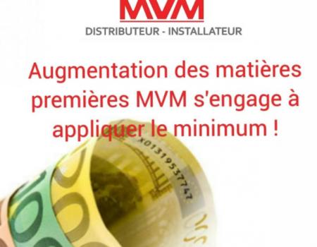 AUGMENTATION ET PENURIE DES MATIERES PREMIERES- MVM VOUS SOUTIENT
